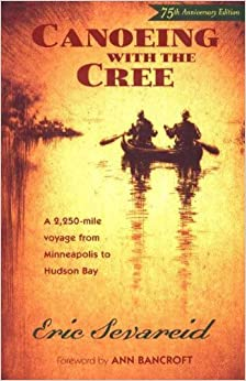 Canoeing with the Cree: A 2250-Mile Voyage from Minneapolis to Hudson Bay