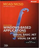 MCAD/MCSD Self Paced Training Kit: Developing Windows Applications with VB.NET and C#.NET