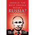 Should the West Engage Putin's Russia?: The Munk Debates