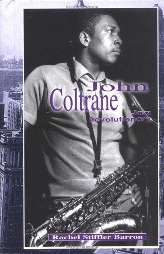 Read Online John Coltrane: Jazz Revolutionary (Modern Music Masters) pdf