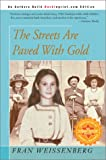 Streets Are Paved with Gold, Fran Weissenberg, 0595745989