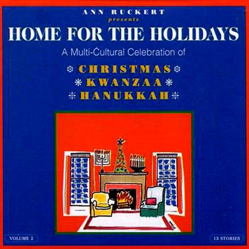 Home For The Holidays--A Multi-Cultural Celebration of Christmas, Kwanzaa, and Hanukkah Vol.2 (Home Celebrations)