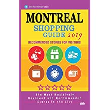Montreal Shopping Guide 2019: Best Rated Stores in Montreal, Canada - Stores Recommended for Visitors, (Shopping Guide 2019)
