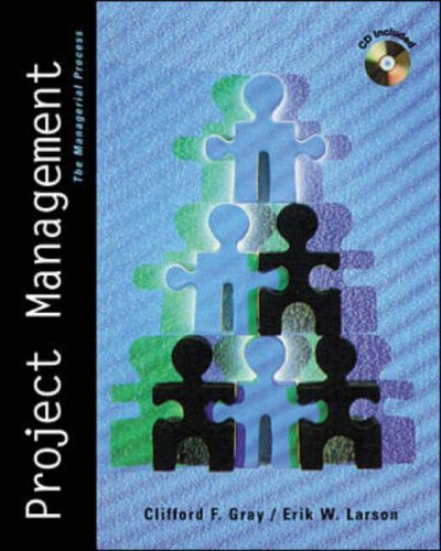 project management the managerial process 5th edition by erik w larson Get this from a library project management : the managerial process [erik w larson clifford f gray] -- this textbook presents a balanced treatment of both the.