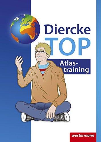 Diercke Weltatlas - Aktuelle Ausgabe: TOP Atlastraining