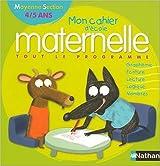 Mon cahier d'école maternelle : Moyenne section 4/5 ans