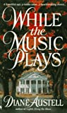 While the Music Plays, Diane Austell, 0553299166