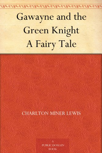 Gawayne and the green knight a fairy tale kindle edition by gawayne and the green knight a fairy tale by lewis charlton miner fandeluxe Gallery