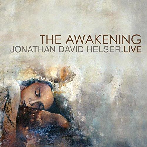 Jonathan David Helser - Awakening [Live] (2005)