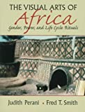 Visual Arts of Africa 1st Edition