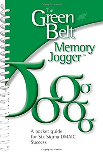 amazon com the green belt memory jogger a pocket guide for six rh amazon com six sigma memory jogger ii a pocket guide the memory jogger ii a pocket guide of tools for continuous improvement and effective planning