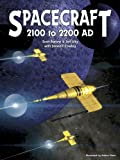 Spacecraft 2100 to 2200 AD, K. Scott Agnew and Jeff Lilly, 097801510X