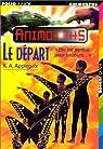 Animorphs, tome 19 : Le départ par Applegate