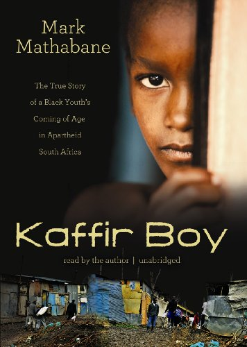 Kaffir Boy: The True Story of a Black Youth's Coming of Age in Apartheid South Africa (Library Edition) by Blackstone Audio, Inc.