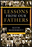 Lessons from Our Fathers, Keith McDermott, 1930754914