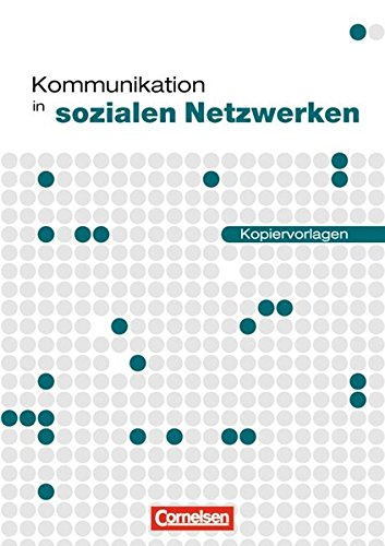 Datenverarbeitung - Informationstechnische Grundbildung (ITG): Kommunikation in sozialen Netzwerken: Kopiervorlagen