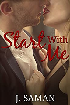 Start With Me: A Contemporary Romance Novel (Start Again Series Book 3) by [Saman, J.]