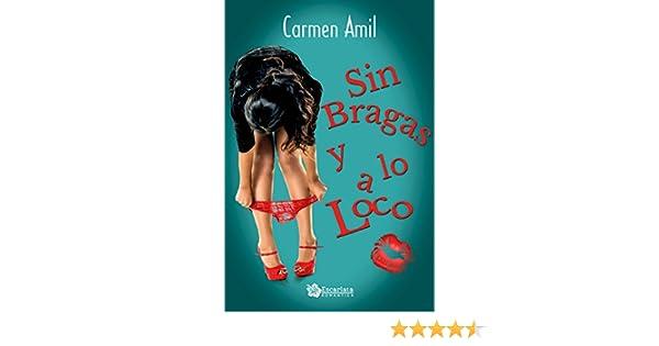 9f2798601 Sin bragas ya lo loco