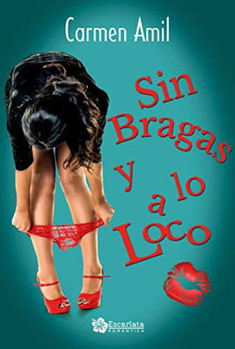 Sin Bragas Y A Lo Loco Spanish Edition Kindle Edition By Carmen