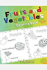 COLORING BOOK FOR KIDS: Fruits and Vegetables Coloring Book!: COLORING BOOK FOR TODDLERS Paperback