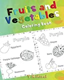 COLORING BOOK FOR KIDS: Fruits and Vegetables Coloring Book!: COLORING BOOK FOR TODDLERS