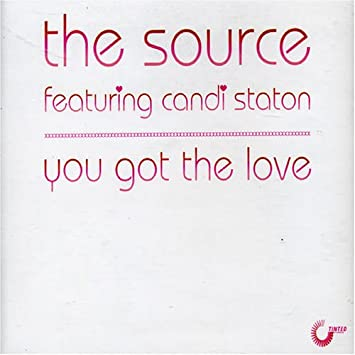 You Got The Love 11trx Source Featcandi Staton Amazonde Musik