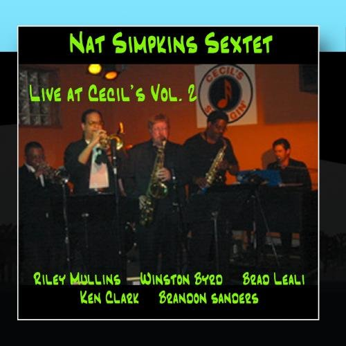 Nat Simpkins Sextet Live At Cecil's Vol.2 by Bluejay Records