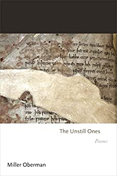 The Unstill Ones: Poems (Princeton Series of Contemporary Poets) by [Oberman, Miller]