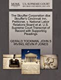 The Stouffer Corporation Dba Stouffer's Cincinnati Inn, Petitioner, V. National Labor Relations Board et Al. U. S. Supreme Court Transcript of Record W, Gerald Tockman and John S. IRVING, 1270684469