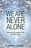 We Are Never Alone