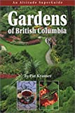 img - for Gardens of British Columbia: An Altitude SuperGuide (Altitude Superguides) book / textbook / text book