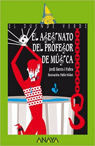 El Asesinato Del Profesor De Música Literatura Infantil 6 11 Años El Duende Verde Spanish Edition 9788466794916 Sierra I Fabra Jordi Núñez Pablo Books