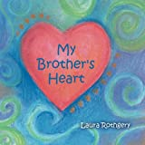 My Brother's Heart, Laura Rothgery, 1449780229