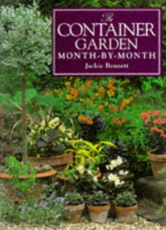 The Container Garden Month-By-Month (Month-By-Month Gardening Series)