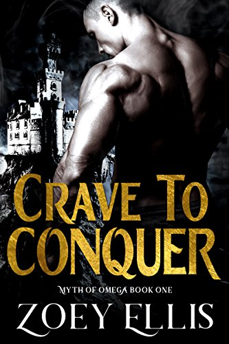 Crave To Conquer (Myth of Omega Book 1) by [Ellis, Zoey]