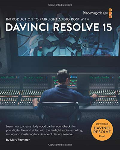 Introduction To Fairlight Audio Post With DaVinci Resolve 15  The Blackmagic Design Learning Series