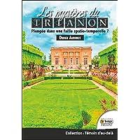 Les mystères du Trianon - Plongée dans une faille spatio-temporelle ?