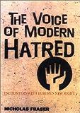 The Voice of Modern Hatred, Nicholas Fraser, 158567107X