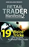 "Retail Trader Manifesto 2: 19 ""Weird"" Tricks To Succeed As A Retail Forex Trader"