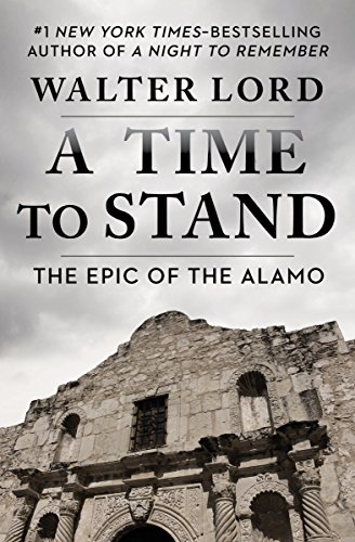 Amazon a time to stand the epic of the alamo ebook walter a time to stand the epic of the alamo by lord walter fandeluxe Images