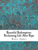 download ebook beautiful redemption: reclaiming life after rape (reclaiming life after rape workbooks) (volume 1) pdf epub