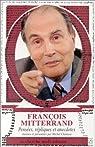 Pensees de François mitterrand par Mitterrand
