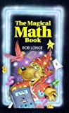 The Magical Math Book, Bob Longe, 0806999896