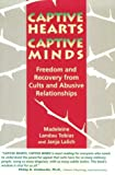 Captive Hearts, Captive Minds : Freedom and Recovery from Cults and Other Abusive Relationships