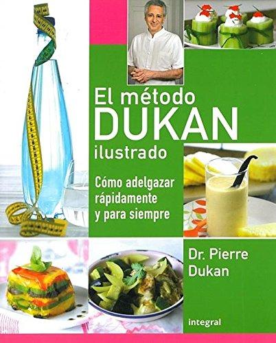 El método Dukan ilustrado: Cómo adelgazar rápidamente y para siempre (Rba Practica) (Spanish Edition)