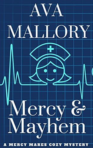 Mercy & Mayhem : A Mercy Mares Cozy Mystery Book One by [Mallory, Ava]