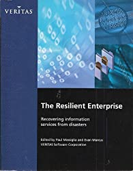 The Resilient Enterprise : Recovering Information Services from Disasters
