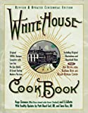 White House Cookbook: Revised and Updated Centennial Edition