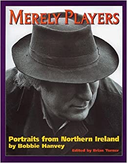 Merely Players: Portraits from Northern Ireland