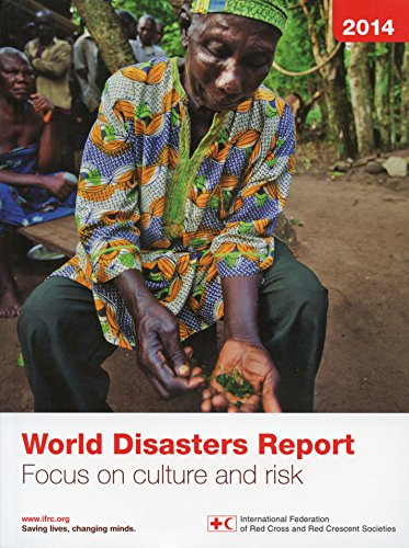 2014 World Disasters Report: Focus on Culture and Risk (Federation Of Red Cross And Red Crescent Societies)